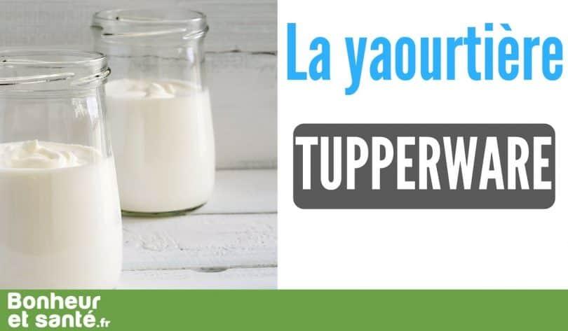 Yaourtiere-tupperware