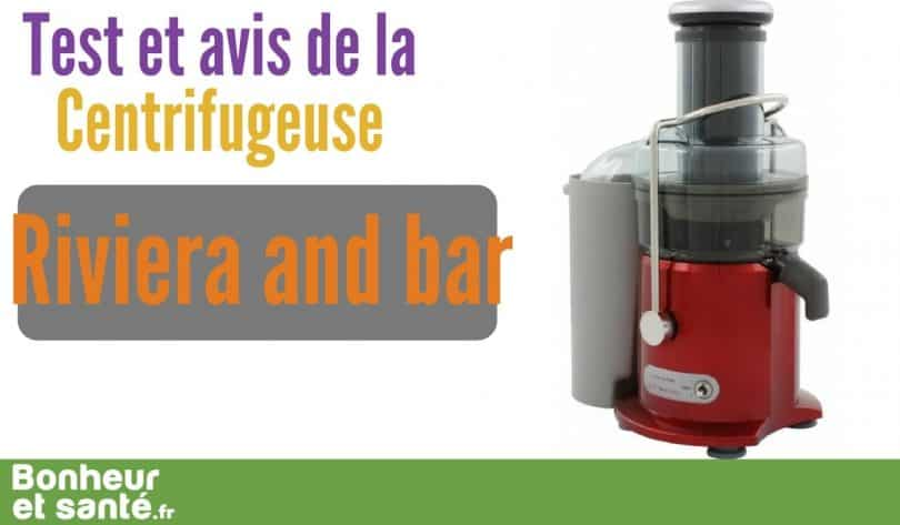 Centrifugeuse Riviera and bar