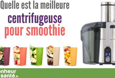 Meilleure centrifugeuse smoothie