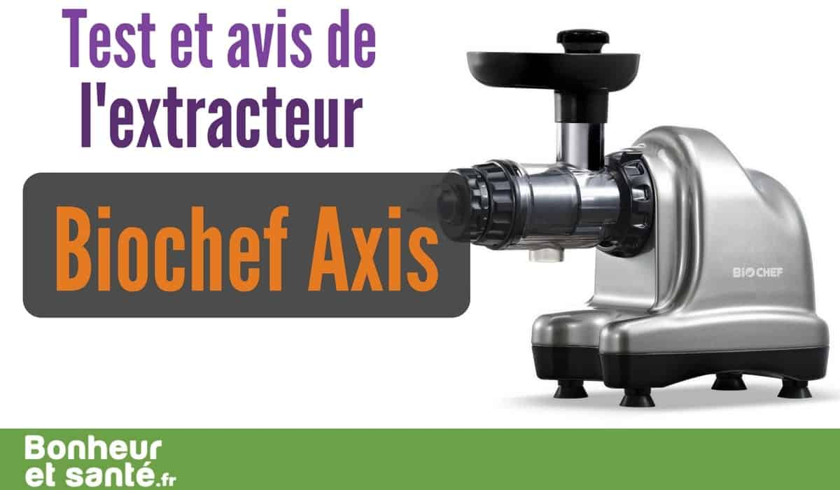 Biochef Axis Slow Juicer Test : BioChef Axis Cold Press Juice : test et avis Bonheur et santE