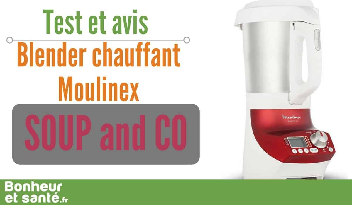Le moulinex soup and co un blender chauffant surpuissant - Moulinex soupe and co ...