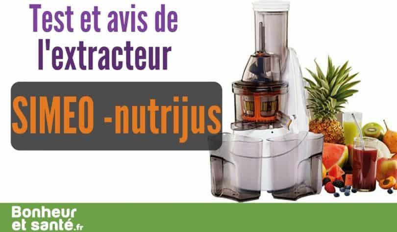 Test De L Extracteur De Jus Simeo Nutrijus Bonheur Et Sante